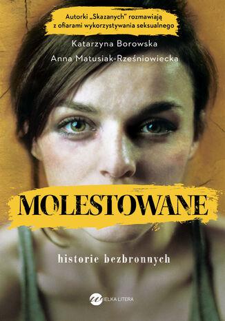 Okładka książki/ebooka Molestowane. Historie bezbronnych