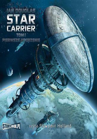 Okładka książki Star Carrier Tom 1 Pierwsze uderzenie