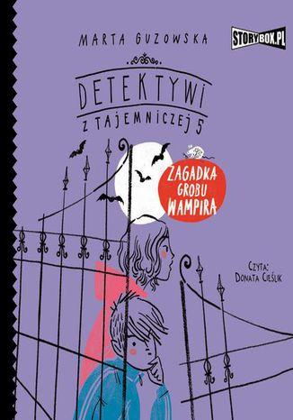 Okładka książki/ebooka Detektywi z Tajemniczej 5. Tom 2. Zagadka grobu wampira