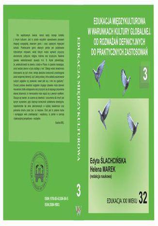 Okładka książki EDUKACJA MIĘDZYKULTUROWA W WARUNKACH KULTURY GLOBALNEJ. OD ROZWAŻAŃ DEFINICYJNYCH DO PRAKTYCZNYCH ZASTOSOWAŃ t.3