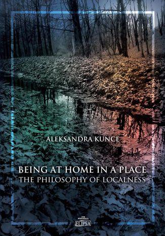 Okładka książki Being at Home in a Place