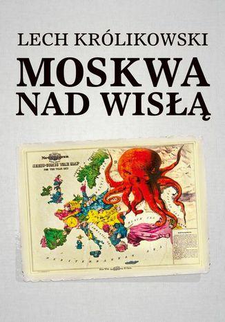 Okładka książki Moskwa nad Wisłą