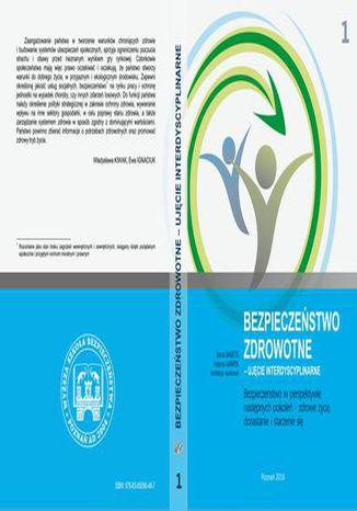Okładka książki Bezpieczeństwo w perspektywie następnych pokoleń  zdrowe życie, dorastanie i starzenie się t.1