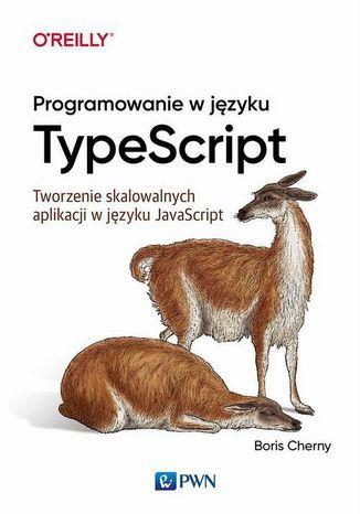 Okładka książki/ebooka Programowanie w TypeScript