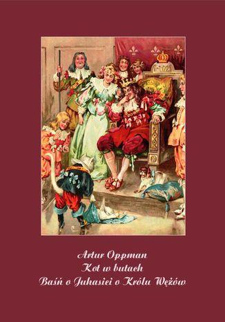 Okładka książki Kot w butach. Baśń o Juhasie i O Królu Wężów