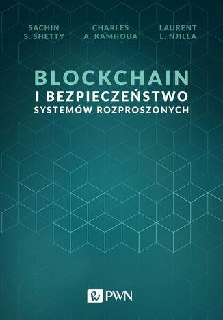 Okładka książki Blockchain i bezpieczeństwo systemów rozproszonych