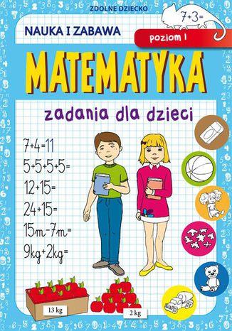 Okładka książki/ebooka Matematyka Zadania dla dzieci Poziom 1