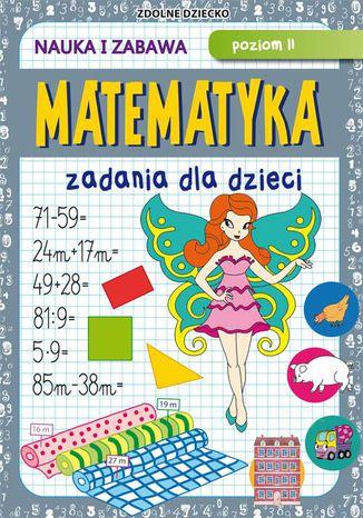 Okładka książki/ebooka Matematyka Zadania dla dzieci Poziom II