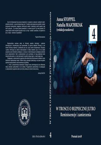 Okładka książki W TROSCE O BEZPIECZNE JUTRO Reminiscencje i zamierzenia t.4