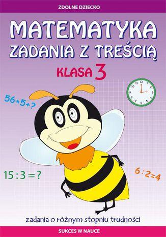 Okładka książki Matematyka Zadania z treścią Klasa 3
