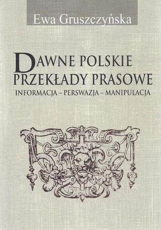Okładka książki Dawne polskie przekłady prasowe