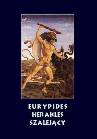 Okładka książki Herakles szalejący