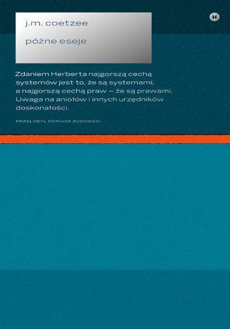 Okładka książki Późne eseje 20062017
