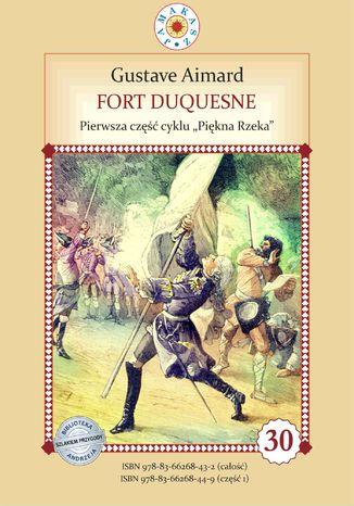 Okładka książki Fort Duquesne. Pierwsza część cyklu Piękna Rzeka