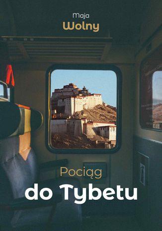 Okładka książki Pociąg do Tybetu
