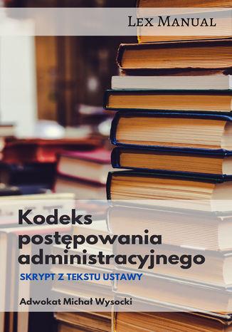 Okładka książki/ebooka Kodeks postępowania administracyjnego Skrypt z tekstu ustawy
