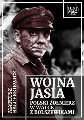 Okładka książki Wojna Jasia. Polski żołnierz w walce z bolszewikami