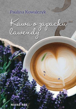 Okładka książki  Kawa o zapachu lawendy