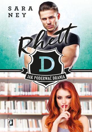 Okładka książki Rhett. Jak poderwać drania? Tom 3