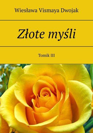 Okładka książki Złote myśli. Tomik III
