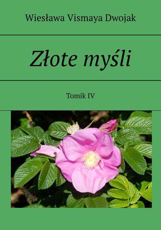 Okładka książki Złote myśli. Tomik IV