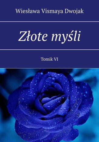 Okładka książki Złote myśli. Tomik VI