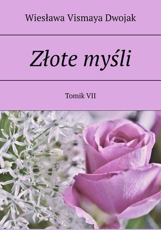 Okładka książki/ebooka Złote myśli. TomikVII