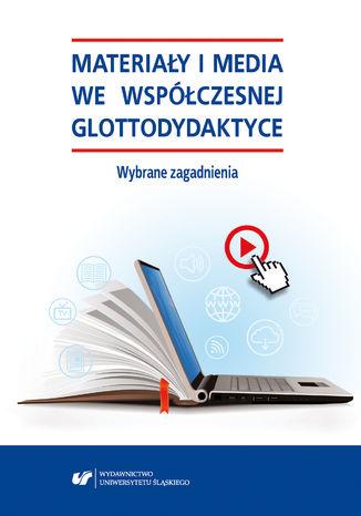 Okładka książki/ebooka Materiały i media we współczesnej glottodydaktyce. Wybrane zagadnienia