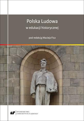 Okładka książki Polska Ludowa w edukacji historycznej