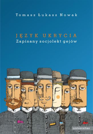 Okładka książki/ebooka Język ukrycia. Zapisany socjolekt gejów