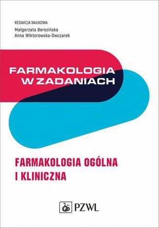Okładka książki/ebooka Farmakologia w zadaniach. Farmakologia ogólna i kliniczna