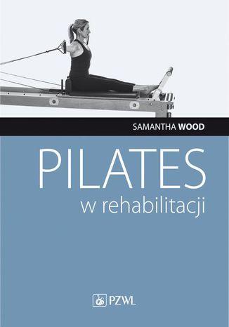 Okładka książki Pilates w rehabilitacji