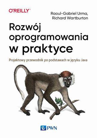 Okładka książki/ebooka Rozwój oprogramowania w praktyce. Projektowy przewodnik po podstawach w języku Java
