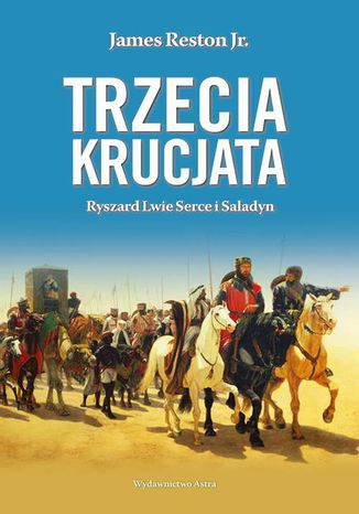 Okładka książki Trzecia krucjata Ryszard Lwie Serce i Saladyn
