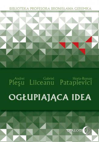 Okładka książki  Ogłupiająca idea