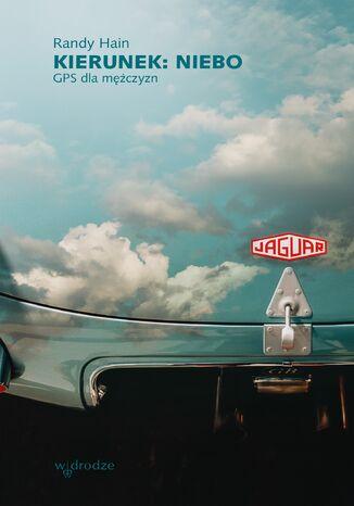 Okładka książki/ebooka Kierunek: niebo. GPS dla mężczyzn