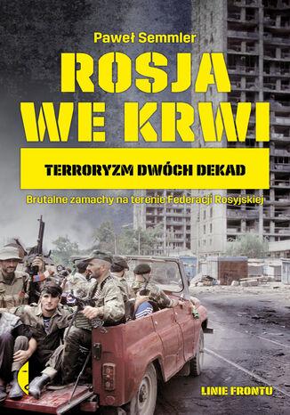 Okładka książki Rosja we krwi. Terroryzm dwóch dekad