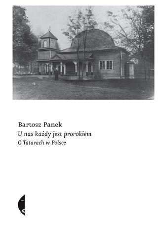 Okładka książki U nas każdy jest prorokiem. O Tatarach w Polsce