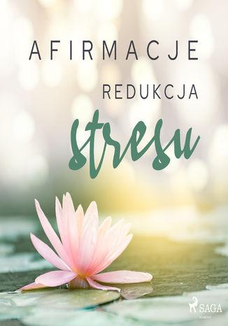Okładka książki/ebooka Afirmacje  Redukcja stresu