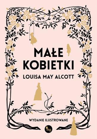 Okładka książki Małe kobietki wersja ilustrowana