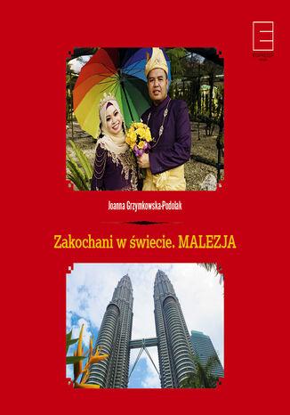 Okładka książki Zakochani w świecie. Malezja