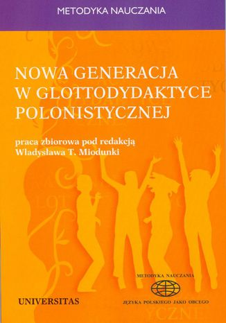 Okładka książki/ebooka Nowa generacja w glottodydaktyce polonistycznej
