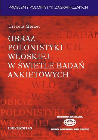 Okładka książki/ebooka Obraz polonistyki włoskiej w świetle badań ankietowych