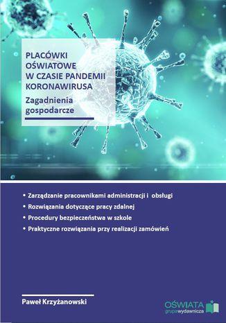 Okładka książki Placówki oświatowe w czasie pandemii koronawirusa - zagadnienia gospodarcze