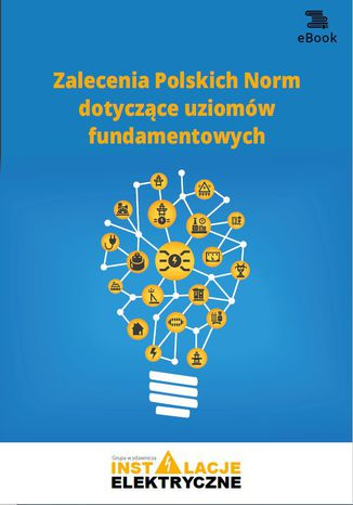 Okładka książki/ebooka Zalecenia Polskich Norm dotyczące uziomów fundamentowych