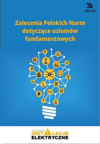 Okładka książki Zalecenia Polskich Norm dotyczące uziomów fundamentowych