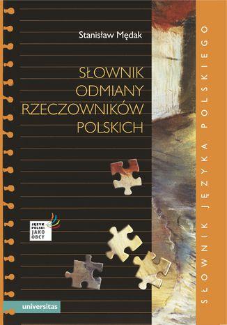 Okładka książki Słownik odmiany rzeczowników polskich