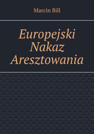 Okładka książki Europejski Nakaz Aresztowania