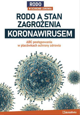 Okładka książki RODO a stan zagrożenia koronawirusem - ABC postępowania w placówkach ochrony zdrowia