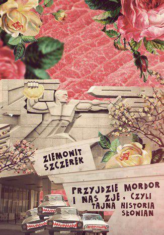 Okładka książki Przyjdzie Mordor i nas zje